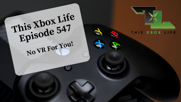 Episode 547 – No VR For You!