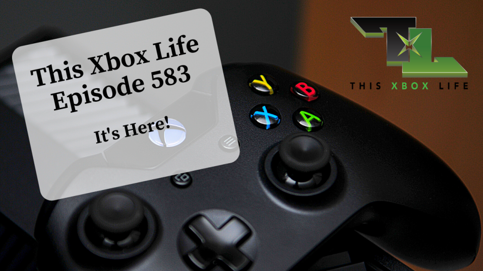 Episode 583 – It's Here!