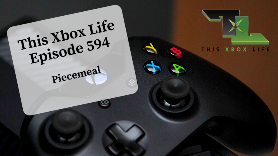 Episode 594 – Piecemeal