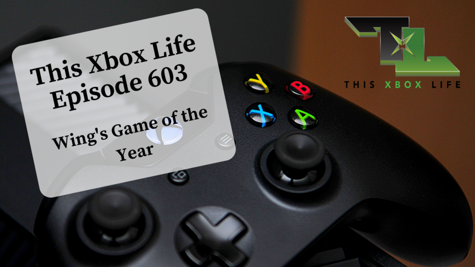 Episode 603 – Wing's Game of the Year